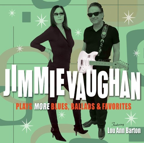 Jimmie Vaughan Plays More Blues Ballads & Fav