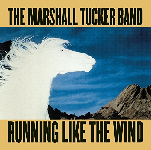 Marshall Tucker Band Running Like The Wind