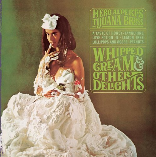 Herb & The Tijuana Bras Alpert Whipped Cream & Other Delights