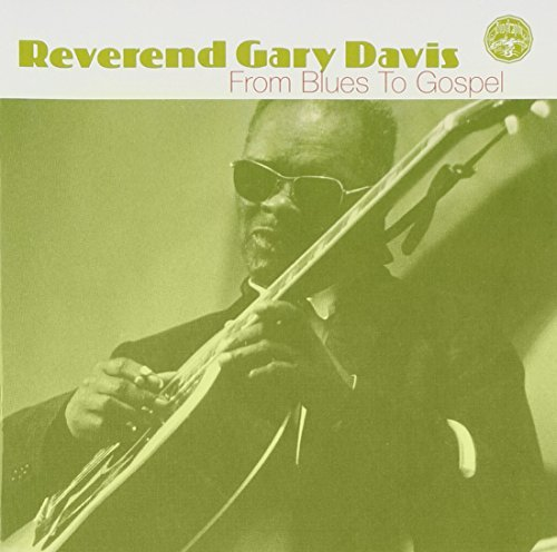 Rev. Gary Davis From Blues To Gospel