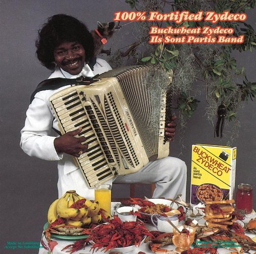Buckwheat Zydeco 100% Fortified Zydec Remastered