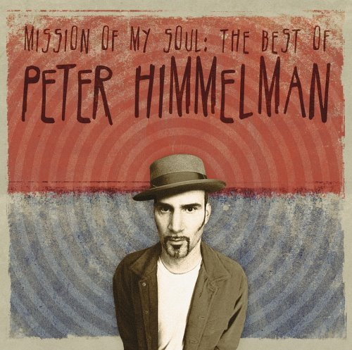 Peter Himmelman Mission Of My Soul The Best