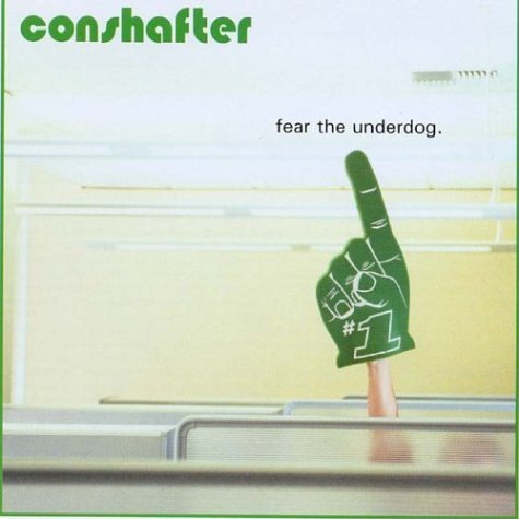 Conshafter Fear The Underdog
