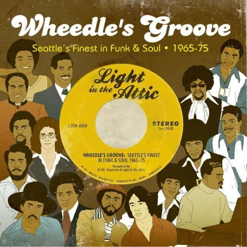Wheedle's Groove Seattle's Finest In Funk & Sou