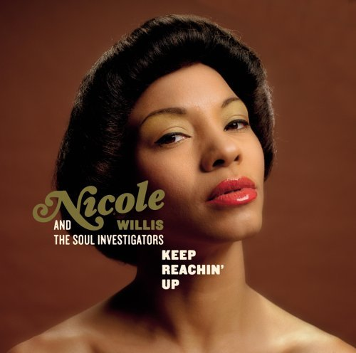 Nicole Willis And The Soul Investigators Keep Reachin' Up