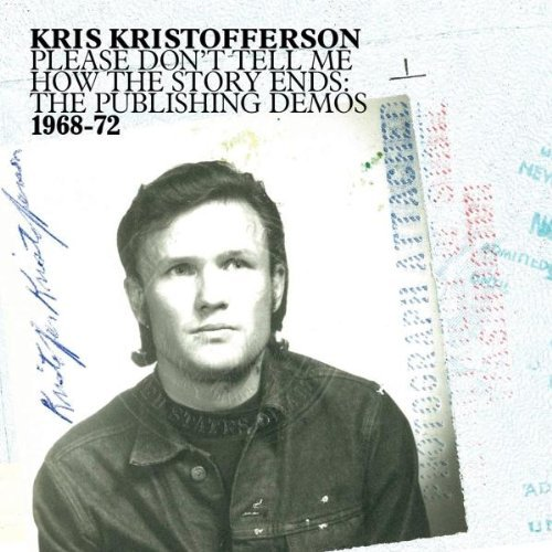 Kris Kristofferson Please Don't Tell Me How The S