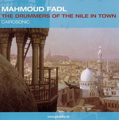 Mahmoud Fadl Drummers Of The Nile In Town