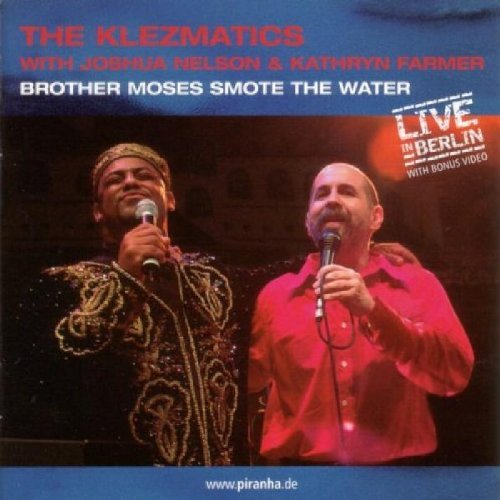 Klezmatics Brother Moses Smote The Water