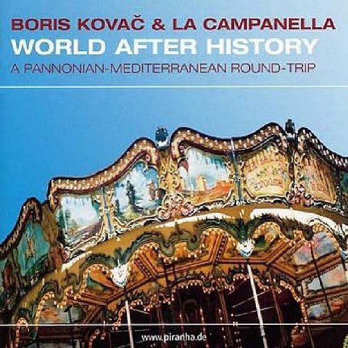 Boris & La Campanella Kovac World After History