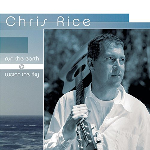 Chris Rice Run The Earth Watch The Sky