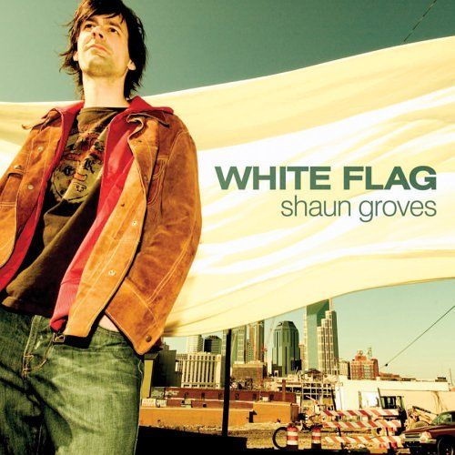 Shaun Groves White Flag