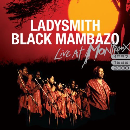 Ladysmith Black Mambazo Live At Montreux Live At 1987