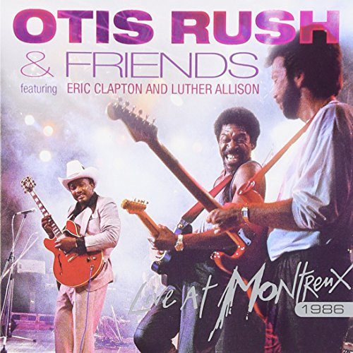 Otis Rush Live At Montreux 1986 Feat. Clapton Allison