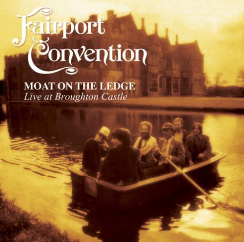 Fairport Convention Moat On The Ledge Live At Bro