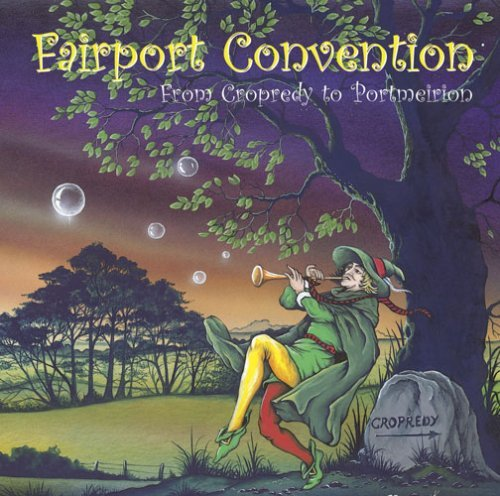 Fairport Convention From Cropredy To Portmeirion