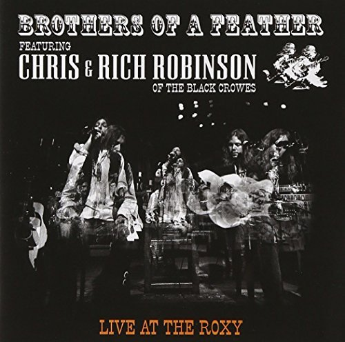 Chris & Rich Robinson Brothers Of A Feather Live At