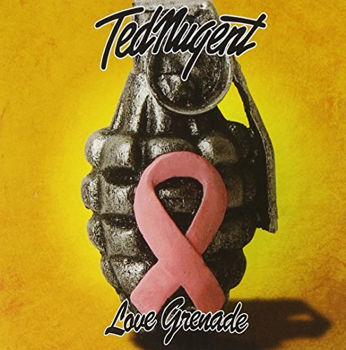 Ted Nugent Love Grenade