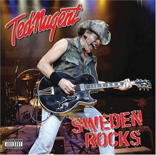 Ted Nugent Sweden Rocks Explicit Version