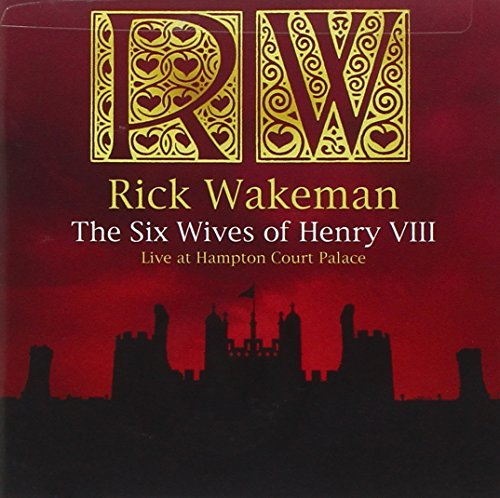 Rick Wakeman Six Wives Of Henry Viii Live A 2 CD