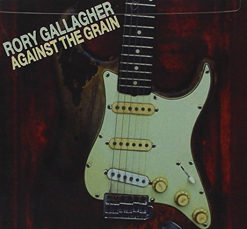 Rory Gallagher Against The Grain (reissue) Reissue