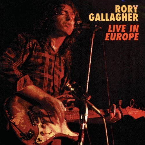 Rory Gallagher Live In Europe Reissue