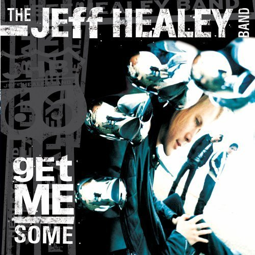 Jeff Band Healey Get Me Some