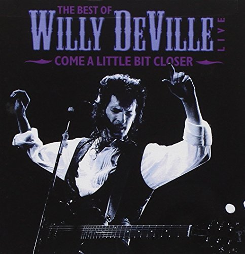 Willy Deville Come A Little Closer