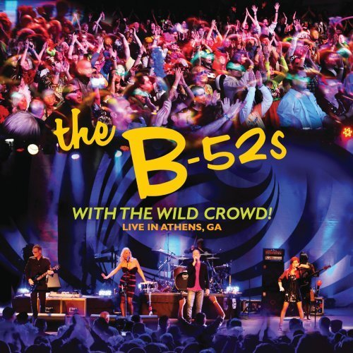 B 52's With The Wild Crowd Live In At