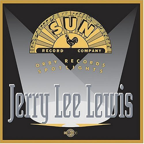 Jerry Lee Lewis Orby Records Spotlights Jerry