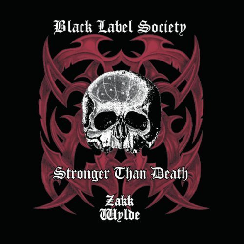 Black Label Society Stronger Than Death