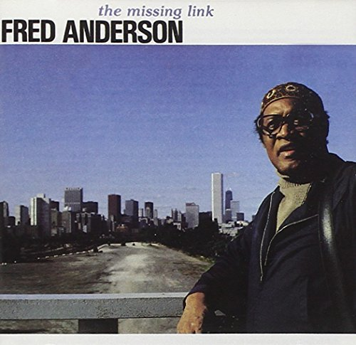 Fred Anderson Missing Link