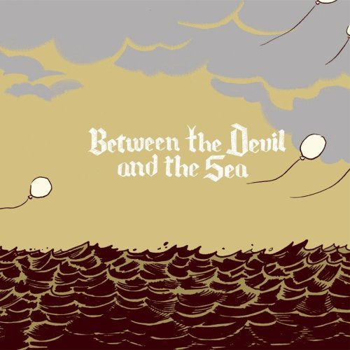 Oh No! Oh My! Between The Devil & The Sea