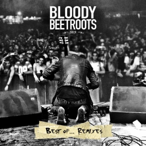 Bloody Beetroots Best Of Remixes [remixes] Explicit