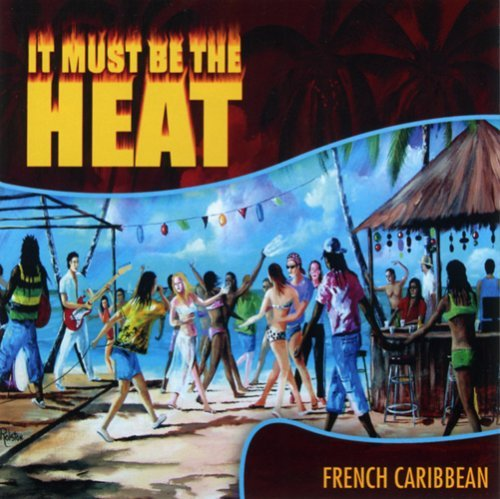 It Must Be The Heat French Caribbean