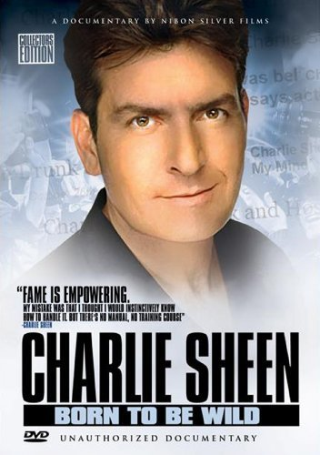 Charlie Sheen Born To Be Wild Charlie Sheen Born To Be Wild Nr