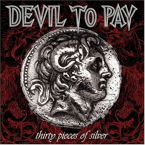 Devil To Pay Thirty Pieces Of Silver