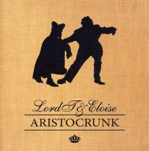 Lord T & Eloise Aristocrunk