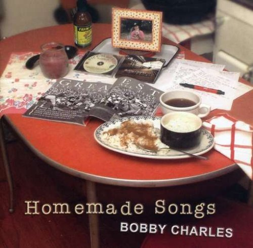 Bobby Charles Homeade Songs