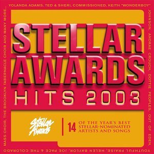 Stellar Awards Hits 2003 Stellar Awards Hits 2003 Adams Crouch Peoples