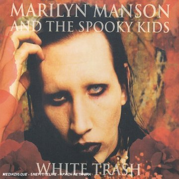 Marilyn Manson & Spooky Kids White Trash Import Gbr