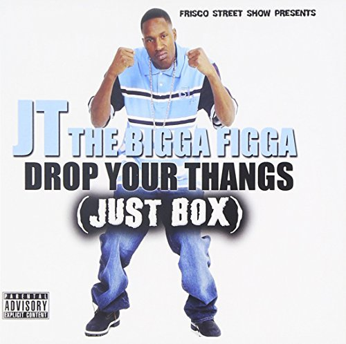 J.T. The Bigga Figga Drop Your Thangs (just Box) Explicit Version
