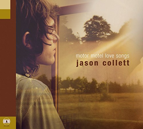 Jason Collett Motor Motel Love Songs