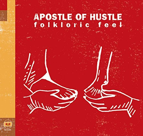 Apostle Of Hustle Folkloric Feel