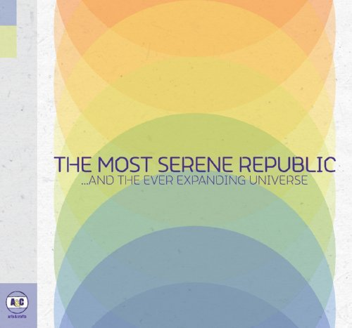 Most Serene Republic And The Ever Expanding Univers