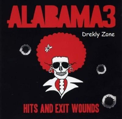 Alabama 3 Hits & Exit Wounds