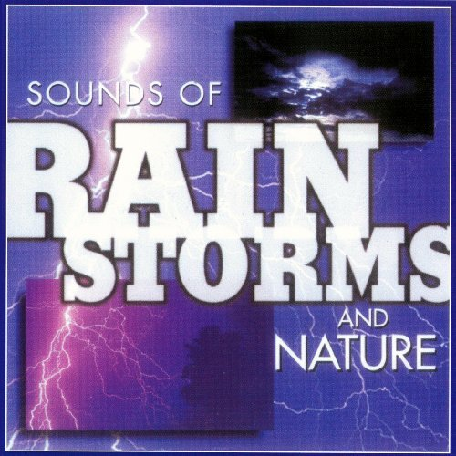 Sound Effects Sounds Of Rain Storms & Nature