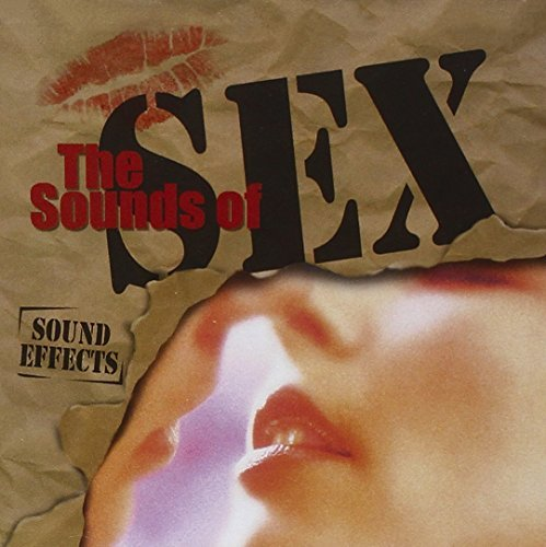 Sounds Of Sex Sounds Of Sex