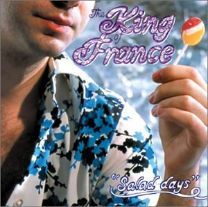 King Of France Salad Days