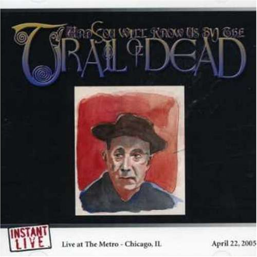 And You Will Know Us By The Trail Of Dead Metro Smart Bar Chicago Il 4 2 CD Set