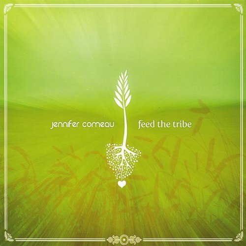 Jennifer Comeau Feed The Tribe